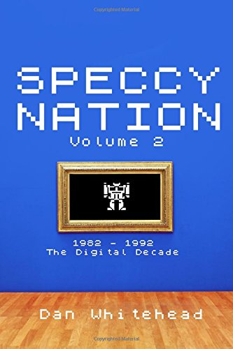 Speccy Nation Volume 2 By MR Dan Whitehead