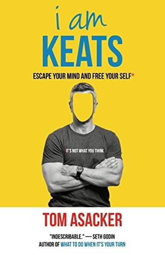 I am Keats By Tom Asacker