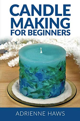 Candle Making for Beginners By Adrienne Haws