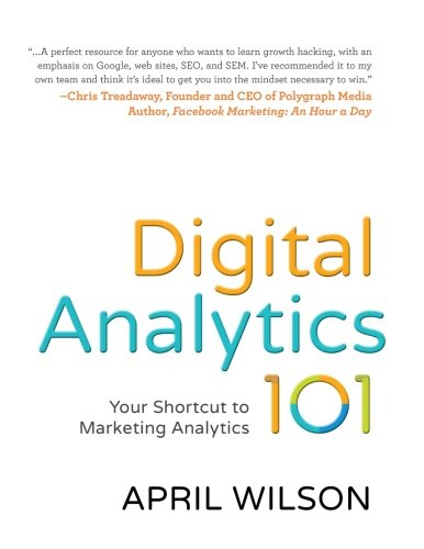 Digital Analytics 101 By April E Wilson