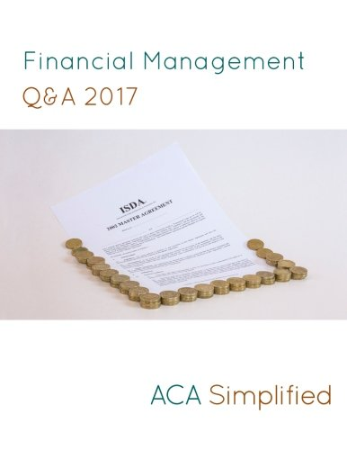 Financial Management Q&A 2017 By ACA Simplified