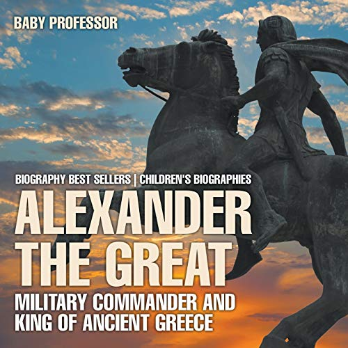 Alexander the Great By Baby Professor