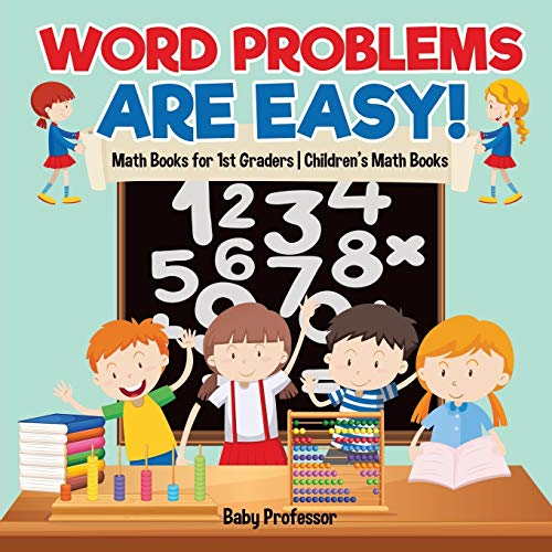 Word Problems are Easy! Math Books for 1st Graders Children's Math Books By Baby Professor