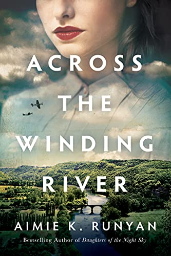 Across the Winding River By Aimie K. Runyan