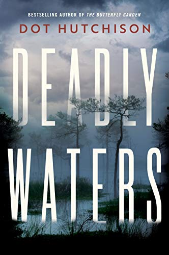 Deadly Waters By Dot Hutchison