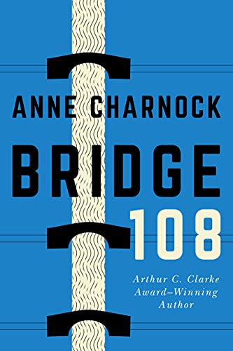 Bridge 108 By Anne Charnock