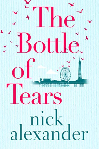 The Bottle of Tears By Nick Alexander