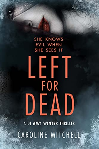 Left For Dead By Caroline Mitchell