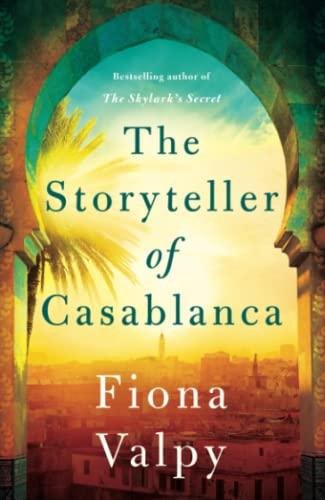 The Storyteller of Casablanca By Fiona Valpy