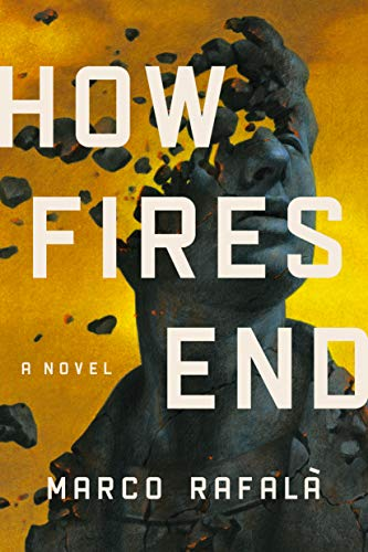 How Fires End By Marco Rafala
