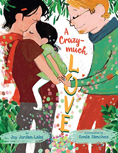 A Crazy-Much Love By Joy Jordan-Lake