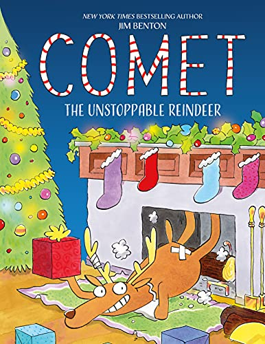 Comet the Unstoppable Reindeer By Jim Benton