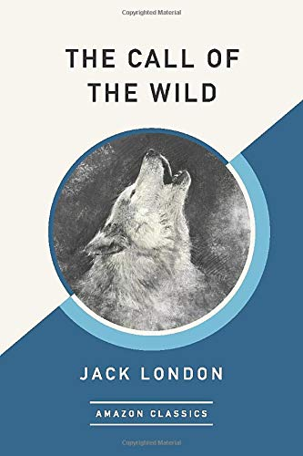 The Call of the Wild (AmazonClassics Edition) By Jack London