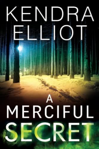 A Merciful Secret By Kendra Elliot