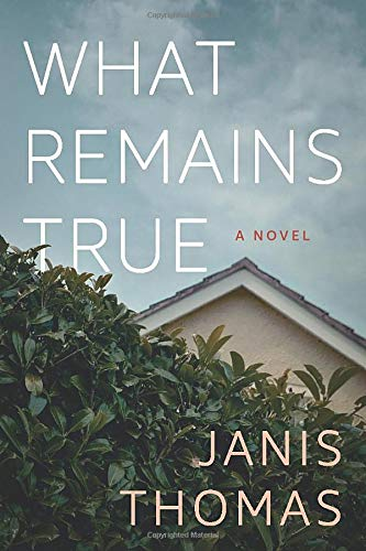 What Remains True By Janis Ann Thomas