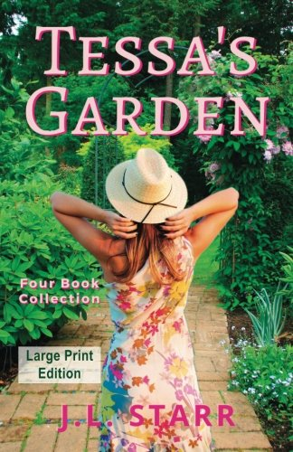 Tessa's Garden: Four Book Collection [Large Print] By J.L. Starr