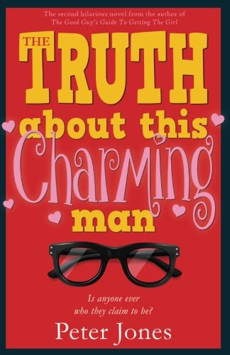 The Truth about This Charming Man By Peter Jones, PH D (University of Edinburgh UK)