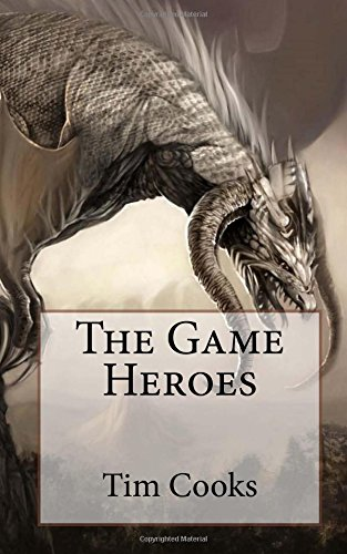 The Game Heroes By Tim Cooks