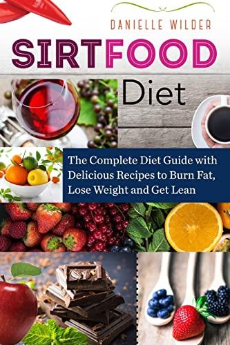 Sirtfood Diet By Danielle Wilder