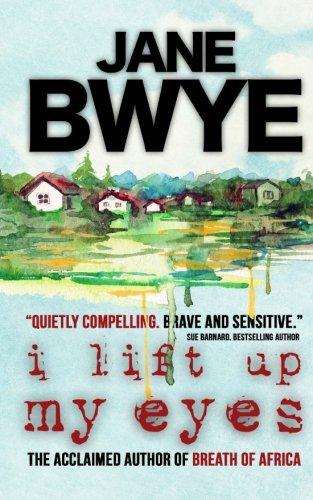 I Lift Up My Eyes By Jane Bwye