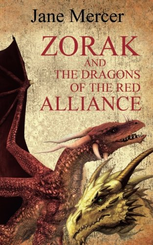 Zorak And The Dragons Of The Red Alliance By Jane Mercer