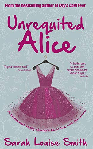 Unrequited Alice By Sarah Louise Smith