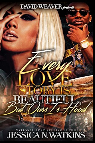 Every Love Story Is Beautiful, But Ours Is Hood By Jessica N Watkins
