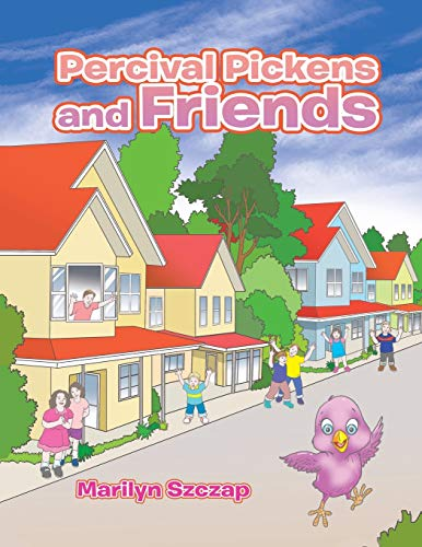 Percival Pickens and Friends By Marilyn Szczap