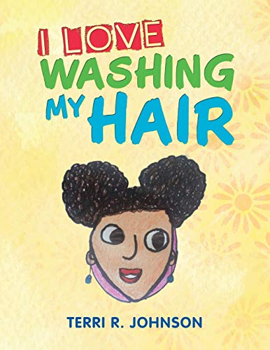 I Love Washing My Hair By Terri R Johnson