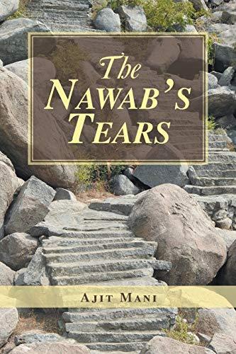 The Nawab's Tears By Ajit Mani