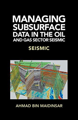 Managing Subsurface Data in the Oil and Gas Sector Seismic By Ahmad Bin Maidinsar