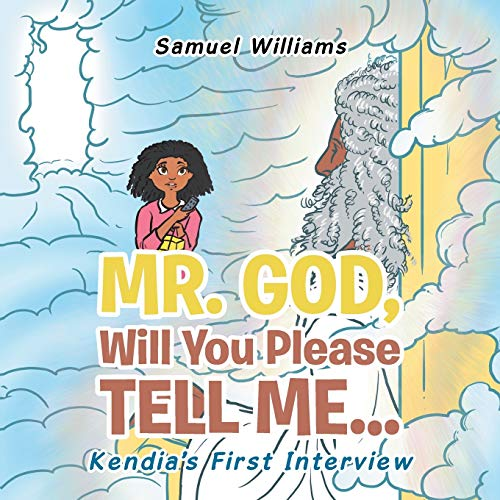 Mr. God, Will You Please Tell Me... By Samuel Williams
