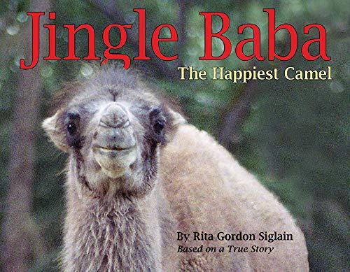Jingle Baba, The Happiest Camel By Rita Gordon Siglain