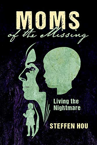 Moms of the Missing By Steffen Hou