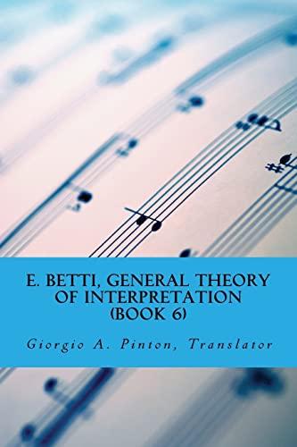 E. Betti, General Theory of Interpretation By Giorgio A Pinton