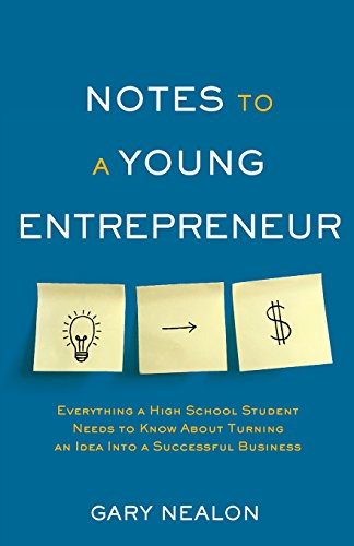 Notes to a Young Entrepreneur By Gary Nealon