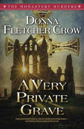 A Very Private Grave: Volume 1 (The Monastery Murders) By Donna Fletcher Crow