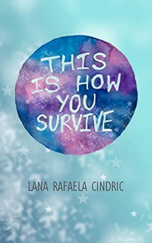 This Is How You Survive By Lana Rafaela Cindric