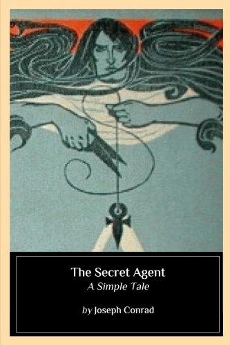 The Secret Agent: A Simple Tale By Joseph Conrad