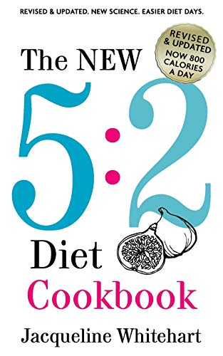 The New 5:2 Diet Cookbook: 2017 Edition Now 800 Calories A Day (No Junk Jac) By Jacqueline Whitehart