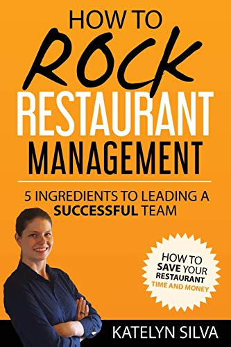 How to Rock Restaurant Management By Katelyn Silva