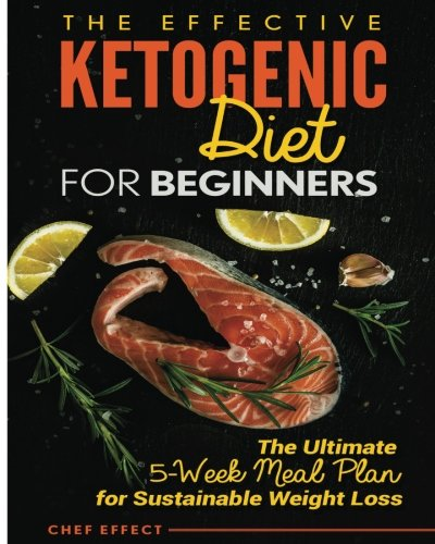 The Effective Ketogenic Diet for Beginners By Chef Effect