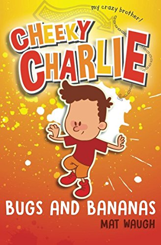 Cheeky Charlie: Bugs and Bananas: Volume 2 By Mat Waugh