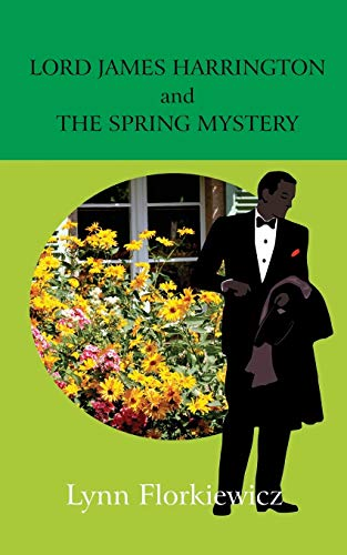 Lord James Harrington and the Spring Mystery By Lynn Florkiewicz
