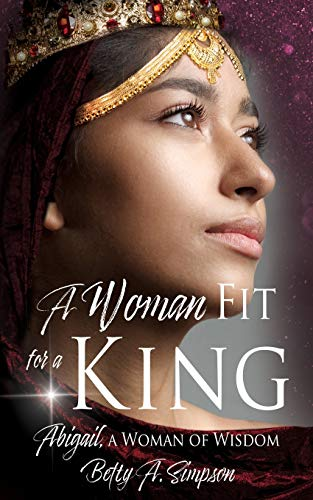 A Woman Fit for a King By Betty A Simpson