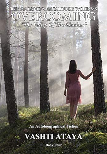 The Story of Verna Louise Williams, OVERCOMING By Vashti Ataya
