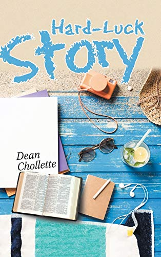 Hard-Luck Story By Dean Chollette