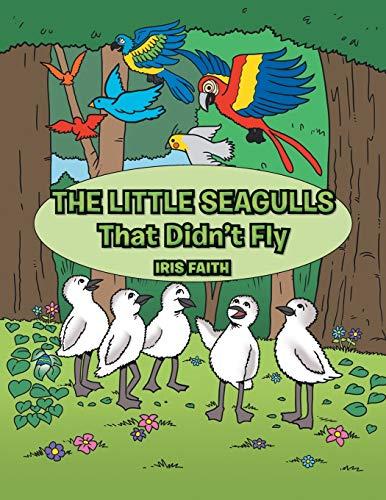 The Little Seagulls That Didn't Fly By Iris Faith