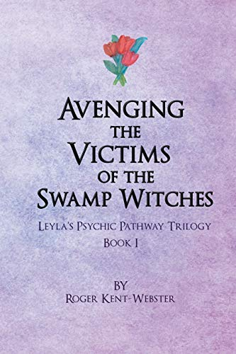 Avenging the Victims of the Swamp Witches By Roger Kent-Webster