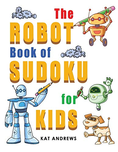 The Robot Book of SUDOKU for Kids By Kat Andrews